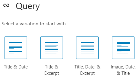 When the Start blank option for the query is selected, four optional basic designs are presented with icons and a short list of the blocks that are included.