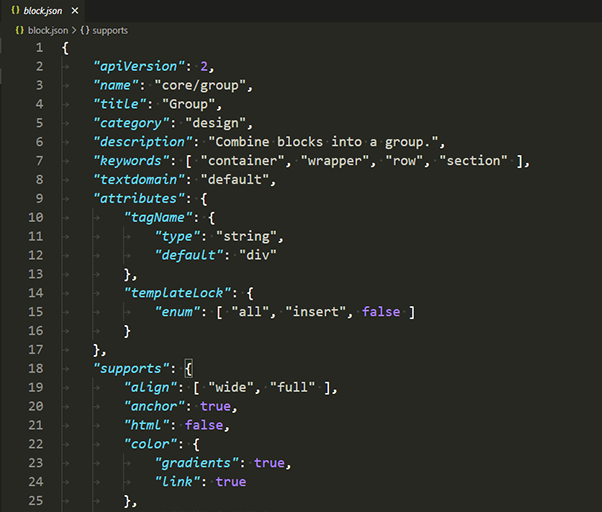 View of the block.json file for a group block. The file includes the block information, attributes and block supports.