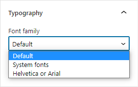 The block editor Typography panel  has a font family option with a select list with font family names.